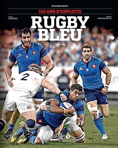 Rugby Bleu : 110 ans d'exploits by Richard Escot (2015-10-26) par Richard Escot