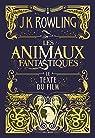 Les Animaux fantastiques : le texte du film par Rowling