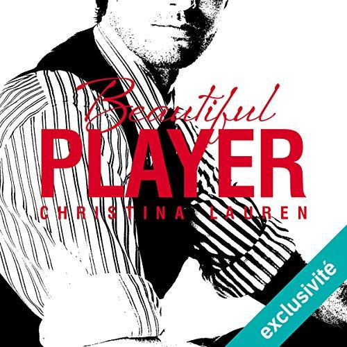 Beautiful Player: Beautiful 3 par  Christina Lauren