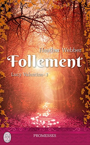 Lucy Valentine (Tome 1) - Follement par [Webber, Heather]