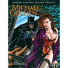 Modern Masters Volume 12: Michael Golden (Modern Masters (TwoMorrows Publishing))