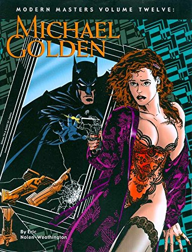 Modern Masters Volume 12: Michael Golden: Michael Golden v. 12 por Eric Nolen-Weathington