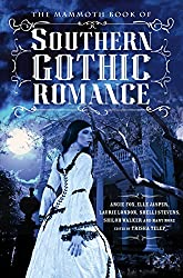 The Mammoth Book Of Southern Gothic Romance (Mammoth Books) (English Edition)