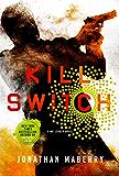 Kill Switch: A Joe Ledger Novel