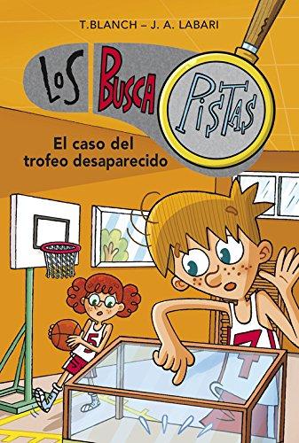 El caso del trofeo desaparecido (Serie Los BuscaPistas 7) por Teresa Blanch/José Ángel Labari Ilundain