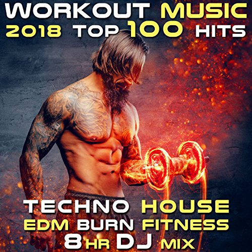 Workout Music 2018 Top 100 Hits Techno House Edm Burn Fitness 2 Hr DJ Mix