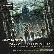 Maze Runner: Die Auserwählten im Labyrinth: Das Hörbuch zum Film : 6 CDs