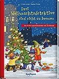 Drei Weihnachtsdetektive sind nicht zu bremsen: Ein Krimi-Adventskalender mit 24 Rätseln