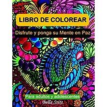 Libro de colorear para adultos y adolescentes: Disfrute y ponga su mente en paz