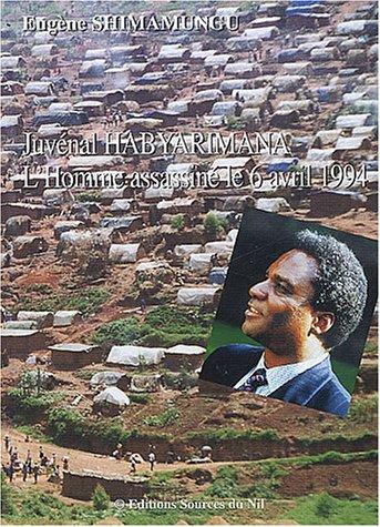 Juvénal Habyarimana : L'homme assassiné le 6 avril 1994