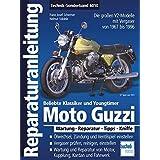 Reparaturanleitungen: Moto Guzzi V2 / Alle großen V2-Modelle aus Mandello 1967-1999