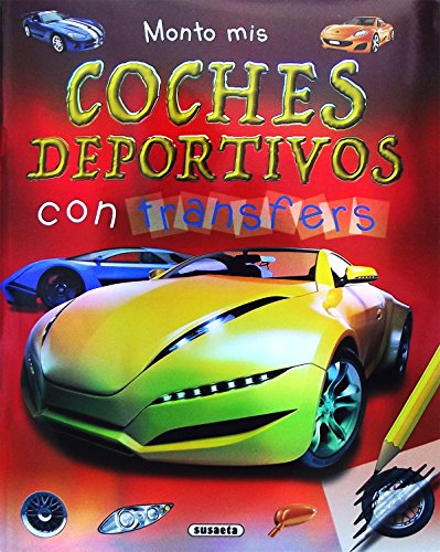 Monto mis coches deportivos con transfers (Monto mis máquinas con transfers) por Susaeta Ediciones S A