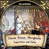 CD WISSEN - MYTHOS & WAHRHEIT - Das Mittelalter - Hexen, Ketzer, Aberglaube - Inquisition und Folter, 1 CD