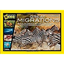 Great Migrations: Whales, Wildebeests, Butterflies, Elephants, and Other Amazing Animals on the Move (National Geographic Kids) by Professor of History Elizabeth Carney (2010-10-12)