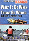 What To Do When Things Go Wrong And How To Prevent Them [DVD]
