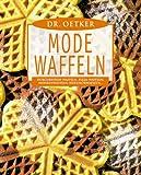 Dr. Oetker Mode-Waffeln : Durchbeisser-Waffeln, Pizza-Waffeln, Mohrenwaffeln, Eierlikörwaffeln