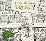 Hai visto il mio drago? Ediz. illustrata