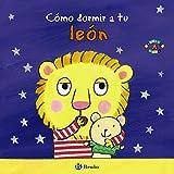 Cómo dormir a tu león (Castellano - A Partir De 0 Años - Proyecto De 0 A 3 Años - Libros Para Desarrollar El Lenguaje)