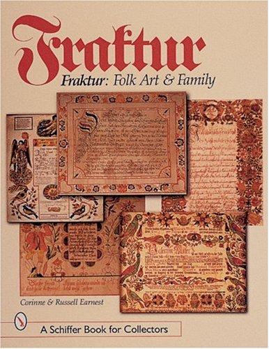 Fraktur: Folk Art and Family (A Schiffer Book for Collectors) Pennsylvania Dutch Design