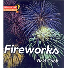 Fireworks: Where's the Science, Here?