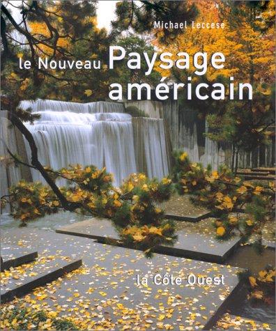 Le nouveau paysage américain : la côte Ouest