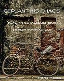 Geplant ins Chaos: Imaginäres Tagebuch einer realen Fahrradtour