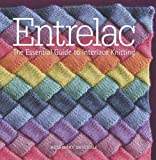 Entrelac: The Essential Guide to Interlace Knitting.
