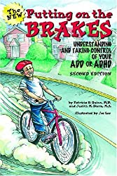 Putting on the Brakes: Understanding and Taking Control of Your ADD and ADHD by Patricia O. Quinn (2009-01-01)