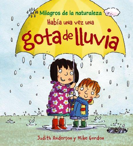 Había una vez una gota de lluvia (Ocio Y Conocimientos - Milagros De La Naturaleza)