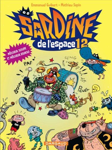 Sardine de l'espace - tome 12 - Môssieur Susupe et Môssieur Krokro (12)