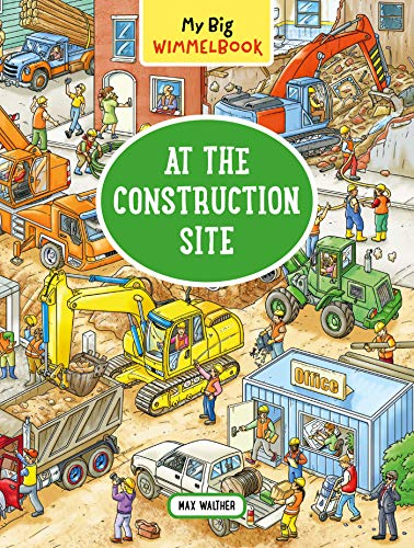 My Big Wimmelbook   At the Construction Site por Max Walther