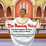 The Booming Voice: The Remarkable Life Story of Rev. Allan R. Wentt (Remarkable Lives)