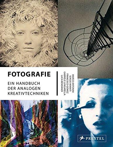 Fotografie-handbuch (Fotografie: Ein Handbuch der analogen Kreativtechniken)
