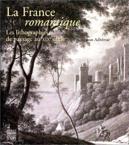 La France romantique : Les lithographies de paysage au XIXe siècle