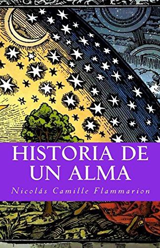 Historia de un alma: Edición traducida, revisada y comentada por Francisco Gijón (Misterium nº 1) por Camille Flammarion