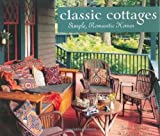 Classic Cottages: Simple, Romantic Homes by Brian Coleman (2004-04-08)