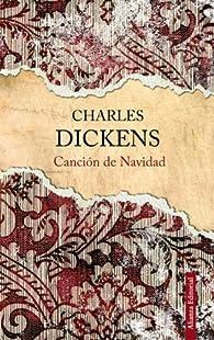 Canción de Navidad: Villancico en prosa o cuento navideño de espectros par Charles Dickens