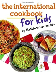 The International Cookbook for Kids by Matthew Locricchio (2012-12-04)