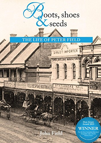 Boots, shoes and seeds: The life of Peter Field (English Edition)