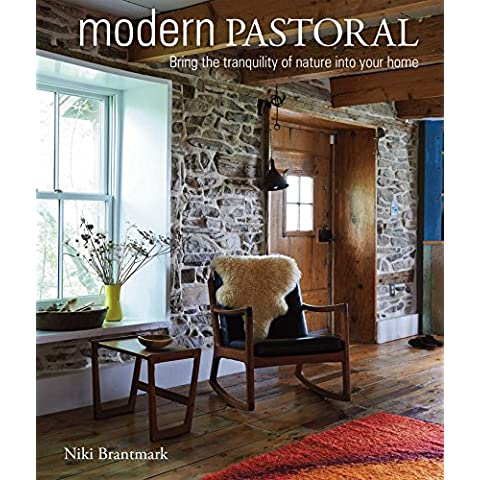 Modern Pastoral: Bring the Tranquility of Nature into Your Home