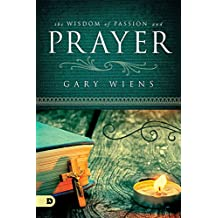 The Wisdom of Passion and Prayer  (English Edition)
