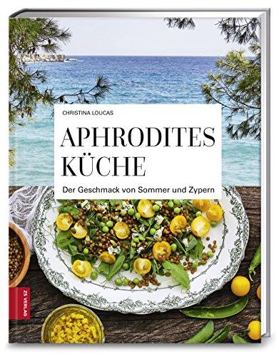 Preisvergleich Produktbild Aphrodites Küche: Der Geschmack von Sommer und Zypern