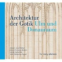 Architektur der Gotik: Ulm und Donauraum
