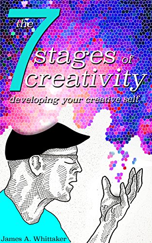 the-7-stages-of-creativity-developing-your-creative-self-english-edition