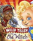 Willy Tilley and the Old Witch by Anton Sunberry