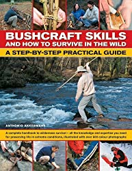 Bushcraft Skills and How to Survive in the Wild: A Step-by-step Practical Guide by Anthonio Akkermans (Illustrated, 27 Jul 2007) Paperback