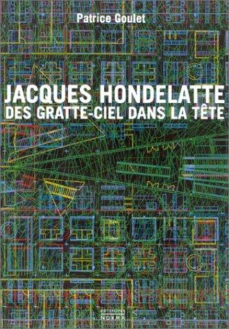 Jacques Hondelatte, des gratte-ciel dans la tte