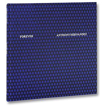 Anthony Hernandez forever