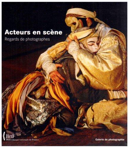 Acteurs en scène. Regards de photographes