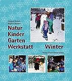 Natur-Kinder-Garten-Werkstatt, Winter - Irmgard Kutsch, Brigitte Walden